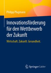 Innovationsförderung für den Wettbewerb der Zukunft