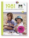 1981 - Ein ganz besonderer Jahrgang