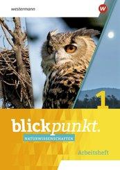 Blickpunkt Naturwissenschaften - Ausgabe 2020 für Nordrhein-Westfalen - Arbeitsheft - Bd.1