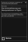 Die Kriminalisierung von Manipulationen im Sport