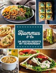 Hummus & Co. - Die besten Rezepte mit Kichererbsen