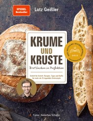 Krume und Kruste - Brot backen in Perfektion