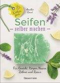 Natur pur - Seifen selber machen für Gesicht, Körper, Haare, Zähne, Rasur
