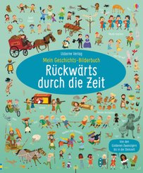 Mein Geschichts-Bilderbuch: Rückwärts durch die Zeit