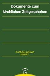 Dokumente zum kirchlichen Zeitgeschehen - Kirchliches Jahrbuch - Ausg.2016-2017/1