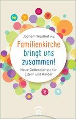 Familienkirche bringt uns zusammen!, m. CD-ROM