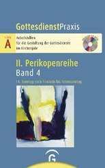 GottesdienstPraxis, Serie A, 2. Perikopenreihe: 11. Sonntag nach Trinitatis bis Totensonntag, m. CD-ROM; 4