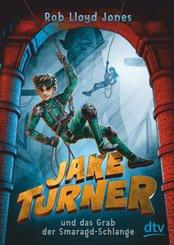 Jake Turner und das Grab der Smaragdschlange