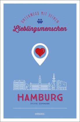 Hamburg. Unterwegs mit deinen Lieblingsmenschen