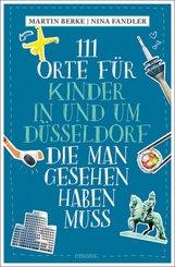 111 Orte für Kinder in und um Düsseldorf, die man gesehen haben muss