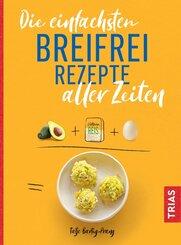 Die einfachsten Breifrei-Rezepte aller Zeiten