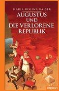 Augustus und die verlorene Republik