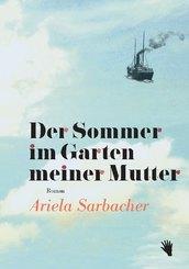 Der Sommer im Garten meiner Mutter
