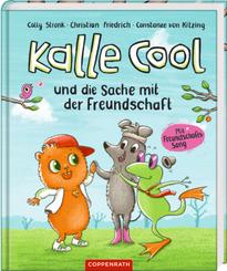 Kalle Cool und die Sache mit der Freundschaft; .
