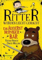 Ritter werden leicht gemacht - Ein äußerst nerviger Bär