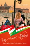 Liebesglück unter italienischer Sonne - Un Amore Italiano