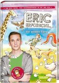 Eric erforscht ... : Die wilden Tiere - Bd.2