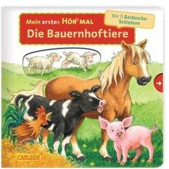 Mein erstes Hör mal: Die Bauernhoftiere, m. Soundeffekten