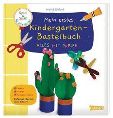 Spiel+Spaß für KiTa-Kinder: Mein erstes Kindergarten-Bastelbuch: Alles mit Papier