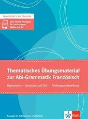 Thematisches Übungsmaterial zur Abi-Grammatik Französisch - Ausgabe für Schülerinnen und Schüler