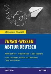 Königs Abi-Trainer: Turbo-Wissen: Abitur Deutsch; 1