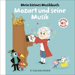 Mein kleines Musikbuch - Mozart und seine Musik, m. Soundeffekten