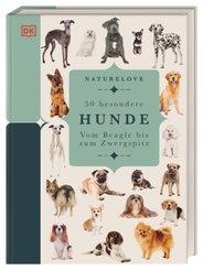 Naturelove. 50 besondere Hunde