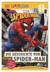 Superleser! Marvel Spider-Man Die Geschichte von Spider-Man