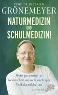 Naturmedizin und Schulmedizin!