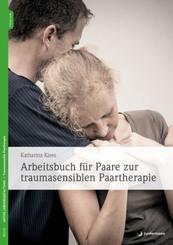Arbeitsbuch für Paare zur traumasensiblen Paartherapie