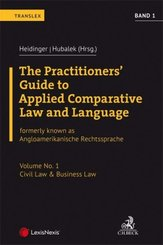 The Practitioners' Guide to Applied Comparative Law and Language Band 1: Civil Law & Business Law