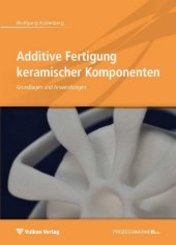 Additive Fertigung keramischer Komponenten