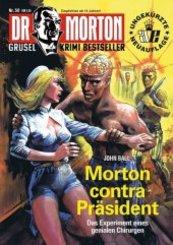 Dr. Morton - Morton contra Präsident