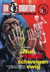 Dr. Morton - Nur Tote schweigen ewig - Teil.2