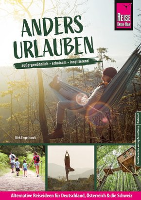 Anders urlauben: Alternative Reiseideen für Deutschland, Österreich und die Schweiz