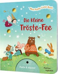 Mein Puste-Licht-Buch: Die kleine Tröste-Fee