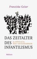Das Zeitalter des Infantilismus