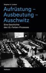 Aufrüstung - Ausbeutung - Auschwitz