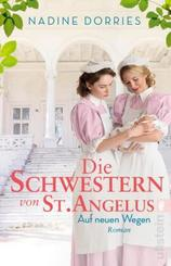 Die Schwestern von St. Angelus - Auf neuen Wegen