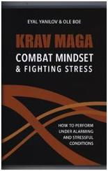 Krav Maga. Combat Mindset and Fighting Stress