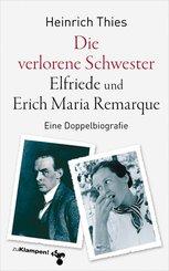 Die verlorene Schwester - Elfriede und Erich Maria Remarque
