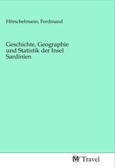 Geschichte, Geographie und Statistik der Insel Sardinien