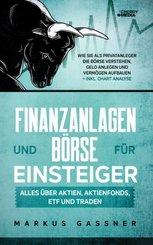 Finanzanlagen und Börse für Einsteiger - Alles über Aktien, Aktienfonds, ETF und Traden