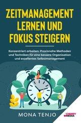 Zeitmanagement lernen und Fokus steigern