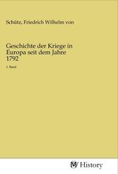 Geschichte der Kriege in Europa seit dem Jahre 1792