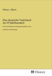 Das deutsche Vaterland im 19 Jahrhundert