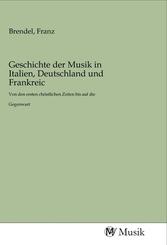 Geschichte der Musik in Italien, Deutschland und Frankreic
