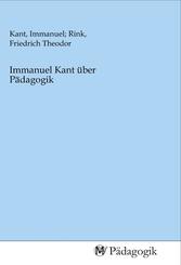Immanuel Kant über Pädagogik