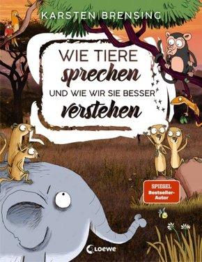 Wie Tiere sprechen und wie wir sie besser verstehen
