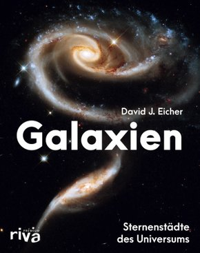 Galaxien - Sternenstädte des Universums